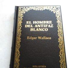 Libros de segunda mano: EL HOMBRE DEL ANTIFAZ BLANCO/EDWARD WALLACE. Lote 269172938