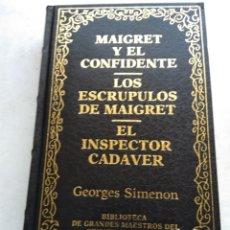 Libros de segunda mano: MAIGRET Y EL CONFIDENTE/LOS ESCRUPULOS DE MAIGRET/EL INSPECTOR CADAVER/GEORGE SIMENON. Lote 269173323