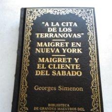 Libros de segunda mano: A LA CITA DE LOS TERRANOVAS/MAIGRET EN NUEVA YORK/MAIGRET Y EL CLIENTE DEL SÁBADO/GEORGES SIMENON. Lote 269173693