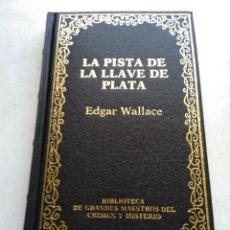 Libros de segunda mano: LA PISTA DE LA LLAVE DE PLATA/EDGAR WALLACE. Lote 269173978