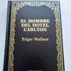 Libros de segunda mano: EL HOMBRE DEL HOTEL CARLTON/EDGAR WALLACE. Lote 269174263
