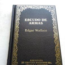 Libros de segunda mano: ESCUDO DE ARMAS/EDGAR WALLACE. Lote 269174453