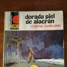 Libros de segunda mano: NOVELA BOLSILIBRO. DORADA PIEL DE ALACRÁN. CURTIS GARLAND. PUNTO ROJO. N. 604.. Lote 269382878