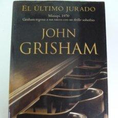 Libros de segunda mano: EL ÚLTIMO JURADO. JOHN GRISHAM. 1ª EDICIÓN 2004. TAPA DURA. Lote 270091448