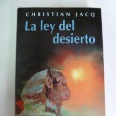 Libros de segunda mano: LA LEY DEL DESIERTO. CHRISTIAN JACQ. CIRCULO DE LECTORES. Lote 270092938