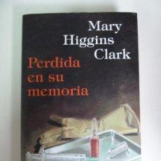 Libros de segunda mano: PERDIDA EN SU MEMORIA. MARY HIGGINS CLARK. CIRCULO DE LECTORES. Lote 270094628