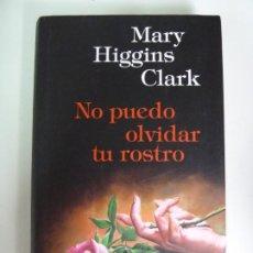 Libros de segunda mano: NO PUEDO OLVIDAR TU ROSTRO. MARY HIGGINS CLARK. CIRCULO DE LECTORES. Lote 270094983