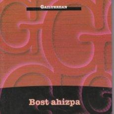 Libros de segunda mano: BOST AHIZPA DE AITOR ARANA EN EUSKERA. Lote 270640353
