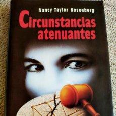 Libros de segunda mano: NANCY TAYLOR ROSENBERG. CIRCUNSTANCIAS ATENUANTES. Lote 271136643