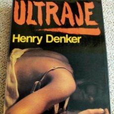 Libros de segunda mano: HENRY DENKER. ULTRAJE.. Lote 271137538