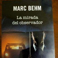Libros de segunda mano: MARC BEHM. LA MIRADA DEL OBSERVADOR.. Lote 271875343