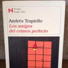 Libros de segunda mano: ANDRÉS TRAPIELLO - LOS AMIGOS DEL CRIMEN PERFECTO - DESTINO, 2003 - BUEN EJEMPLAR. Lote 274791858