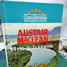 Libros de segunda mano: ALISTAIR MACLEAN. EL RIO6 DE LA MUERTW. Lote 276452908