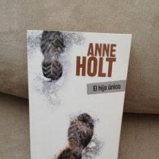 Libros de segunda mano: ANNE HOLT - EL HIJO ÚNICO - PENGUIN RANDOM HOUSE 2016. Lote 277216578