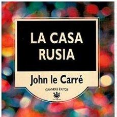 Libros de segunda mano: LA CASA RUSIA. JOHN LE CARRÉ. Lote 277220713