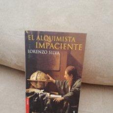 Libros de segunda mano: LORENZO SILVA - EL ALQUIMISTA IMPACIENTE - DESTINO 2001. Lote 277220768