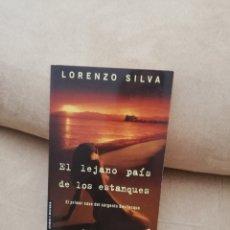 Libros de segunda mano: LORENZO SILVA - EL LEJANO PAÍS DE LOS ESTANQUES - DESTINO 2006. Lote 277220948