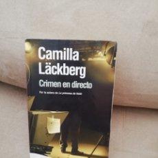 Libros de segunda mano: CAMILLA LACKBERG - CRIMEN EN DIRECTO - EMBOLSILLO 2011. Lote 277221228