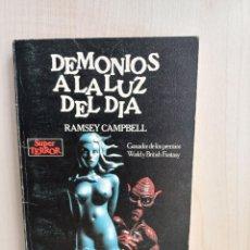 Libros de segunda mano: DEMONIOS A LA LUZ DEL DÍA. RAMSEY CAMPBELL. MARTÍNEZ ROCA SUPE TERROR 26, 1988.. Lote 277713508