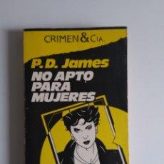 Libros de segunda mano: NO APTO PARA MUJERES/P.D. JAMES. Lote 278838513