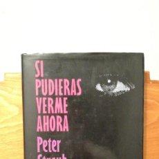 Libros de segunda mano: SI PUDIERAS VERME AHORA ~ PETER STRAUB. Lote 278925348