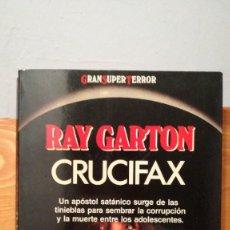 Libros de segunda mano: CRUCIFAX ~ RAY GARTON ~GRAN SUPER TERROR. Lote 278927403
