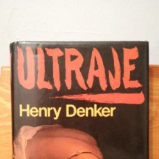 Libros de segunda mano: ULTRAJE ~ HENRY DENKER ~ CIRCULO DE LECTORES S. A. BARCELONA. Lote 278929493