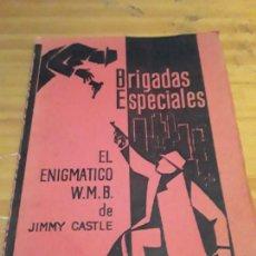 Libros de segunda mano: BRIGADAS ESPECIALES.EL ENIGMATICO W.M.B.JIMMY CASTLE.EDIC.RODEJAR.1963.. Lote 278929853