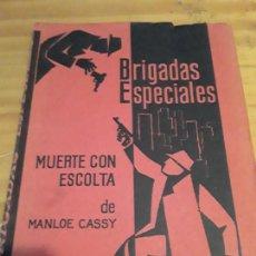 Libros de segunda mano: BRIGADAS ESPECIALES.MUERTE CON ESCOLTA.MANLOE CASSY..EDIC.RODEJAR.1963.. Lote 278930793