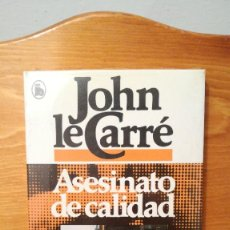 Libros de segunda mano: ASESINATO DE CALIDAD ~ JOHN LE CARRE. Lote 279385283