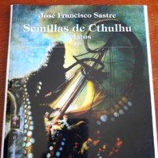 Libros de segunda mano: JOSÉ FRANCISCO SASTRE SEMILLAS DE CTHULHU LA BIBLIOTECA DEL LABERINTO 2015. Lote 279520313