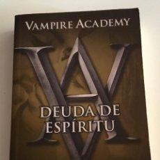 Libros de segunda mano: DEUDA DE ESPÍRITU. VAMPIRE ACADEMY. RICHELLE MEAD. ALFAGUARA. VAMPIROS.TERROR. Lote 281826163