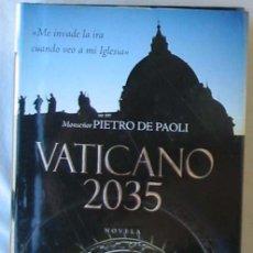 Libros de segunda mano: VATICANO 2035 - PIETRO DE PAOLI - 2006 - VER DESCRIPCIÓN. Lote 283902238