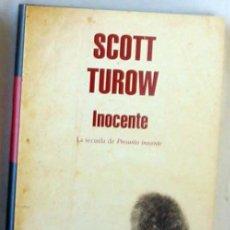 Libros de segunda mano: INOCENTE - LA SECUELA DE PRESUNTO INOCENTE - SCOTT TUROW 2010 - VER DESCRIPCIÓN. Lote 283937493