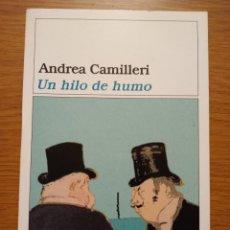 Libros de segunda mano: CAMILLERI, ANDREA. - UN HILO DE HUMO. Lote 284309913