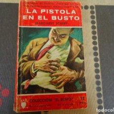 Libros de segunda mano: LA PISTOLA EN EL BUSTO. Lote 284747643