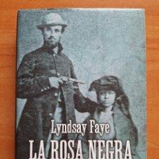 Libros de segunda mano: 2015 LA ROSA NEGRA DE GOTHAM - LYNDSAY FAYE. Lote 284784743