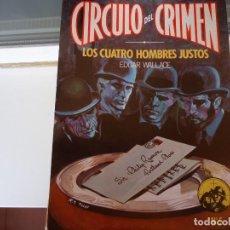 Libros de segunda mano: CIRCULO DEL CRIMEN Nº 5 LOS CUATRO HOMBRES JUSTOS. Lote 285273848