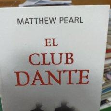 Libros de segunda mano: MATTHEW PEARL. EL CLUB DANTE. Lote 285688903