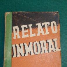 Libros de segunda mano: 1942 RELATO INMORAL NOVELA FERNÁNDEZ FLORES. Lote 286269168