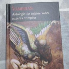 Libros de segunda mano: VAMPIRAS. ANTOLOGIA DE RELATOS SOBRE MUJERES VAMPIRO, VALDEMAR, EL CLUB DIOGENES, COMO NUEVO. Lote 286334568