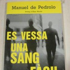 Libri di seconda mano: MANUEL DE PEDROLO, ES VESSA UNA SANG FACIL, PAGES EDITORS, PROLEG ALEX MARTIN. Lote 286531023