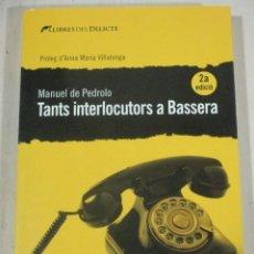 Libri di seconda mano: MANUEL DE PEDROLO, TANTS INTERLOCUTORS A BASSERA, LLIBRES DEL DELICTE, PROLEG D'A. M. VILLALONGA. Lote 286536458
