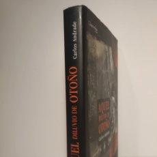 Libros de segunda mano: AQUEL DILUVIO DE OTOÑO , CARLOS ANDRADE, 2007, EDITORIAL NOWTILUS, TAPA DURA. FIRMADO POR EL AUTOR. Lote 286710828