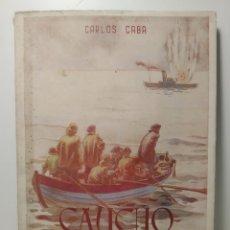 Libros de segunda mano: CAUCHO A LA DERIVA / CARLOS CABA .-- MADRID: EDITORIAL CARRERA DEL CASTILLO, 1940 CIRCA. Lote 286755213