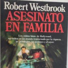 Libros de segunda mano: ASESINATO EN FAMILIA. ROBERT WESTBROOK. PLANETA.. Lote 287085248