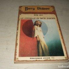 Libros de segunda mano: LIBRO HARRY DICKSON LA ESTRELLA DE SIETE PUNTAS - EDICIONES JUCAR - JEAN RAY. Lote 287485913