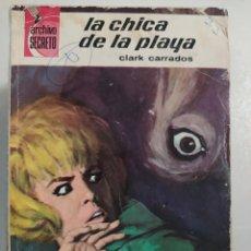 """Livres d'occasion: NOVELAS POLICIACAS COLECCION ARCHIVO SECRETO NÚMERO 116 """"LA CHICA DE LA PLAYA"""" CLARK CARRADOS. Lote 287852038"""