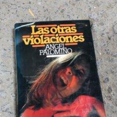Libros de segunda mano: LAS OTRAS VIOLACIONES: ÁNGEL PALOMINO. Lote 287902373
