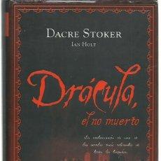 Libros de segunda mano: DACRE STOKER & IAN HOLT: DRÁCULA, EL NO MUERTO. TRADUCCIÓN DE JAVIER GUERRERO. (ROCA ED., 2009). Lote 287922608